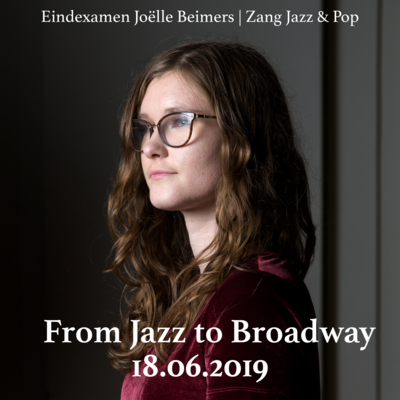 Joëlle Beimers | From jazz to broadway - Examen ArtEZ Conservatorium Zwolle