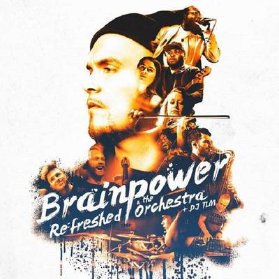 BRAINPOWER & RE:FRESHED ORCHESTRA