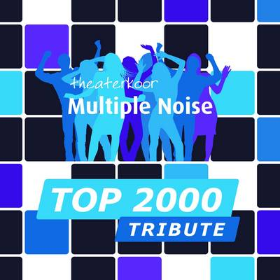 Top 2000 Tribute - Multiple Noise
